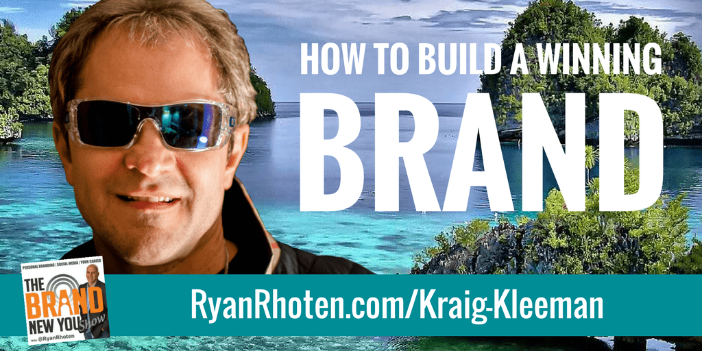 Kraig Kleeman – How to Build a Winning Brand