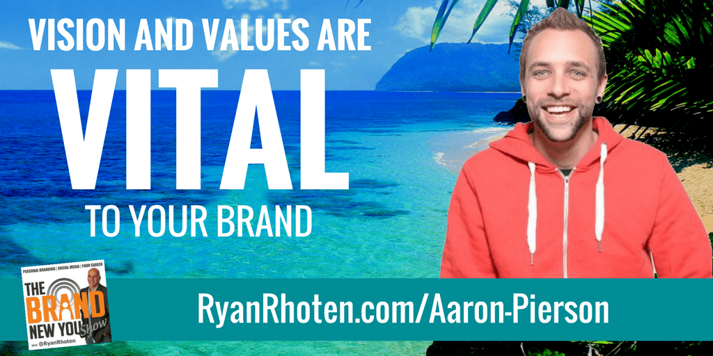 Aaron Pierson – Why vision and values are so important to building your brand